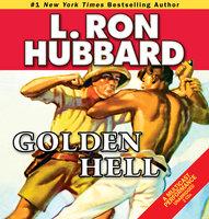Golden Hell - L. Ron Hubbard
