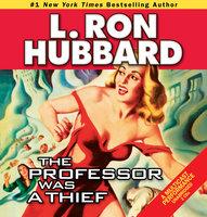 The Professor Was a Thief - L. Ron Hubbard