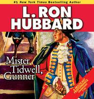 Mister Tidwell, Gunner - L. Ron Hubbard