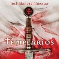 Templarios - José Manuel Morales