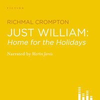 Just William - Home for the Holidays - Richmal Crompton