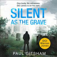 Silent As The Grave - Paul Gitsham