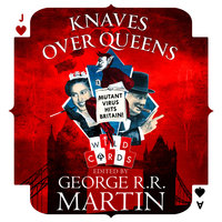 Knaves Over Queens - George R.R. Martin