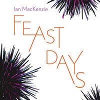 Feast Days - Ian MacKenzie