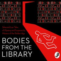 Bodies from the Library - A.A. Milne, Agatha Christie, Georgette Heyer, Christianna Brand