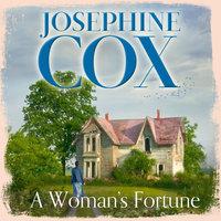 A Woman's Fortune - Josephine Cox