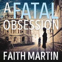 A Fatal Obsession - Faith Martin