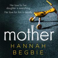 Mother - Hannah Begbie