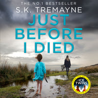 Just Before I Died - S.K. Tremayne