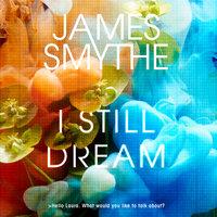 I Still Dream - James Smythe