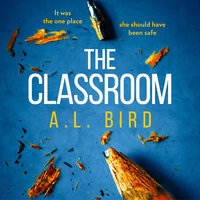 The Classroom - A.L. Bird