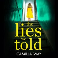 The Lies We Told - Camilla Way