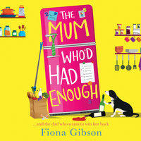 The Mum Who'd Had Enough - Fiona Gibson