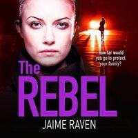 The Rebel - Jaime Raven