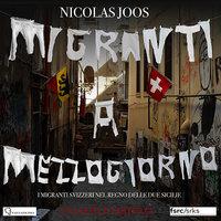 Migranti a Mezzogiorno. Una dolce partenza - Nicolas Joos