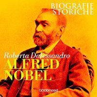 Alfred Nobel - Roberta Dalessandro