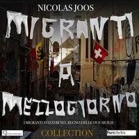 Migranti a Mezzogiorno. Collection - Nicolas Joos
