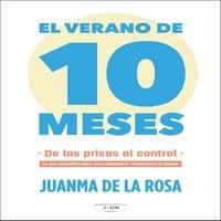 El verano de 10 meses - Juanma de la Rosa