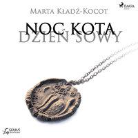 Noc kota, dzień sowy: Gliniana Pieczęć - Marta Kładź-Kocot