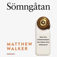 Sömngåtan : Den nya forskningen om sömn och drömmar - Del 1 & 2 - Matthew Walker