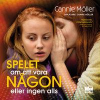 Spelet om att vara någon eller ingen alls - Cannie Möller