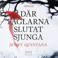 Där fåglarna slutat sjunga - Jenny Quintana
