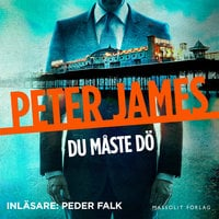 Du måste dö - Peter James
