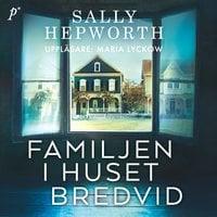 Familjen i huset bredvid - Sally Hepworth