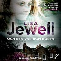 Och sen var hon borta - Lisa Jewell
