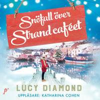 Snöfall över Strandcaféet - Lucy Diamond