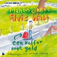 Elvis Watt - Een koffer met geld - Manon Sikkel