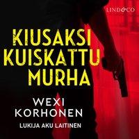 Kiusaksi kuiskattu murha - Wexi Korhonen