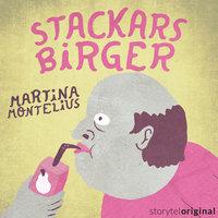 Stackars Birger - S1E1 - Martina Montelius