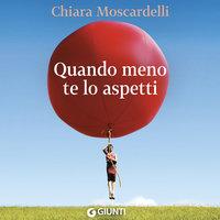 Quando meno te lo aspetti - Chiara Moscardelli