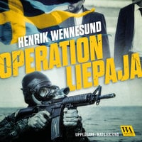 Operation Liepaja - Henrik Wennesund
