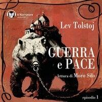 Guerra e Pace - Libro I, Parte I - Episodio 1 - Lev Tolstoj
