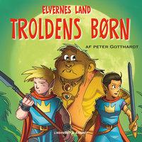 Elvernes land 4: Troldens børn - Peter Gotthardt