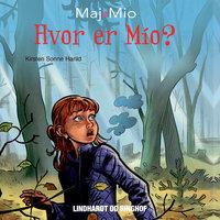 Maj og Mio 3: Hvor er Mio? - Kirsten Sonne Harild