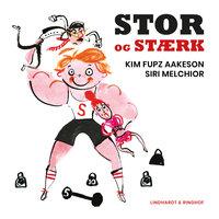 Stor og stærk - Kim Fupz Aakeson