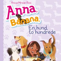 Anna, Banana 4: En hund, to hundrede - Anica Mrose Rissi