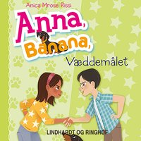 Anna, Banana 3: Væddemålet - Anica Mrose Rissi