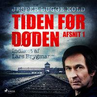 Tiden før døden: Afsnit 1 - Jesper Bugge Kold