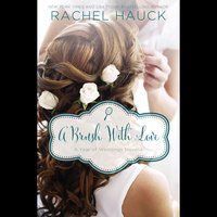 A Brush with Love: A January Wedding Story - Rachel Hauck