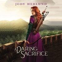 A Daring Sacrifice - Jody Hedlund