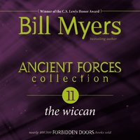 Ancient Forces Collection: The Wiccan - Bill Myers