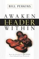 Awaken the Leader Within - William Perkins