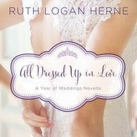 All Dressed Up in Love - Ruth Logan Herne