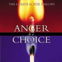 Anger Is a Choice - Tim LaHaye, Bob Phillips