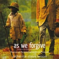 As We Forgive - Catherine Claire Larson