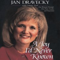 A Joy I'd Never Known - Jan Dravecky,Connie Neal